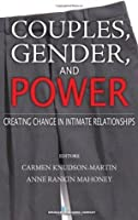 Couples, Gender, and Power: Creating Change in Intimate Relationships