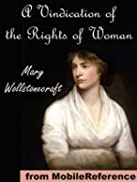 A Vindication of the Rights of Woman, with Strictures on Political and Moral Subjects (mobi) (Dover Thrift Editions)