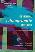 Essential Ethnographic Methods: A Mixed Methods Approach (Ethnographer's Toolkit, Second Edition)