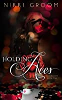 Holding Aces (The Kingdom #1)