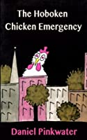 The Hoboken Chicken Emergency
