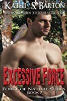 Excessive Force: Force of Nature Series