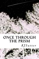 Once Through the Prism