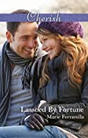 Lassoed by Fortune (The Fortunes of Texas: Welcome to Horseback Hollow, #3)