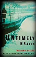 Untimely Graves: A Mystery Featuring Superintendent Gil Mayo (Gil Mayo Mysteries)