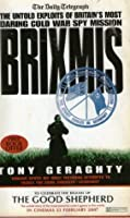 Brixmis The Untold Exploits Of Britain's Most Daring Cold War Spy Mission