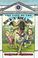 The Case of the Rock 'n' Roll Dog (First Kids Mystery)