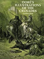 Doré's Illustrations of the Crusades (Dover Fine Art, History of Art)
