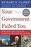 Your Government Failed You: Breaking the Cycle of National Security Disa