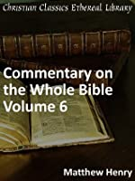 Matthew Henry's Commentary, Volume 6 of 6, Acts to Revelation