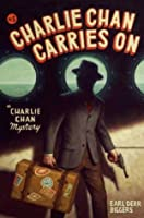 Charlie Chan Carries On: A Charlie Chan Mystery (Charlie Chan Mysteries)