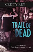 Trail of Dead (Incarnate, #2)