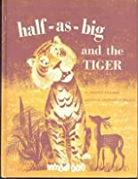 Half-as-Big and the Tiger
