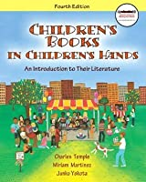 Children's Books in Children's Hands: An Introduction to Their Literature (with MyEducationKit) (4th Edition) (MyEducationKit Series)