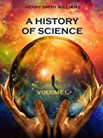 A History of Science : Volume I (Illustrated)