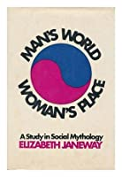 Man's World, Woman's Place: A Study in Social Mythology