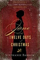 Jane and the Twelve Days of Christmas (Jane Austen Mysteries, #12)