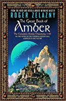 The Great Book of Amber: The Complete Amber Chronicles, 1-10 (The Chronicles of Amber)
