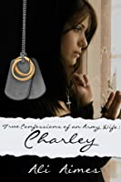 True Confessions of an Army Wife -Charley-