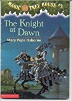 The Knight at Dawn (Magic Tree House #2)