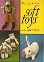 THE BIG BOOK OF SOFT TOYS.