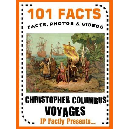101 Facts... Christopher Columbus Voyages! (101 History ...