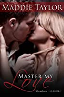 Master My Love, Club Decadence L.A. Book One