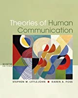 Theories of Human Communication, 9th Edition