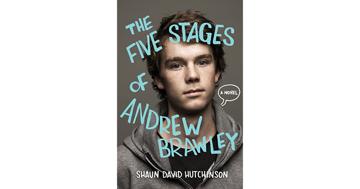 The Five Stages of Andrew Brawley by Shaun David Hutchinson ...
