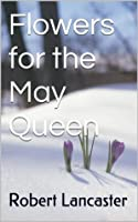 Flowers for the May Queen
