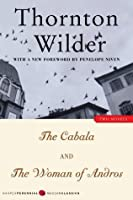The Cabala/The Woman of Andros: Two Novels (Modern Classics)