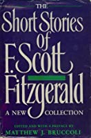 The Short Stories of F. Scott Fitzgerald: A New Collection