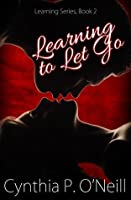 Learning to Let Go: Learning Series, #2