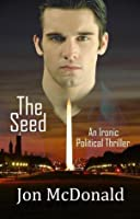 The Seed: An Ironic Political Thriller