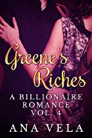 Greene's Riches (A Billionaire Romance - Vol. 4)