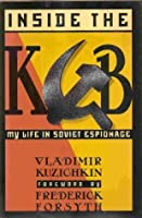 Inside the KGB: My Life in Soviet Espionage