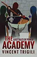 Lost Tales of Power: Volume Two: The Academy