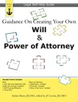 Guidance On Creating Your Own Will & Power of Attorney: Legal Self-Help Guide