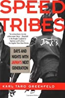 Speed Tribes: Days and Night's with Japan's Next Generation