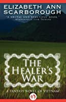 The Healer's War: A Fantasy Novel of Vietnam