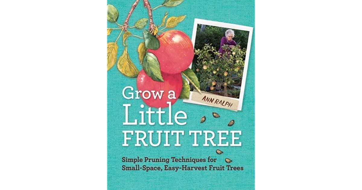 Grow a Little Fruit Tree: Simple Pruning Techniques for ...