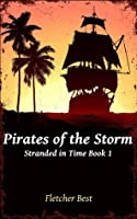 Pirates of the Storm: Stranded In Time Book 1