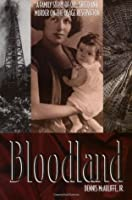 Bloodland: A Family Story of Oil, Greed and Murder on the Osage Reservation