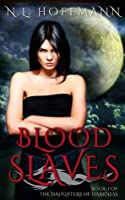 Blood Slaves (The Daughters of Darkness #1)