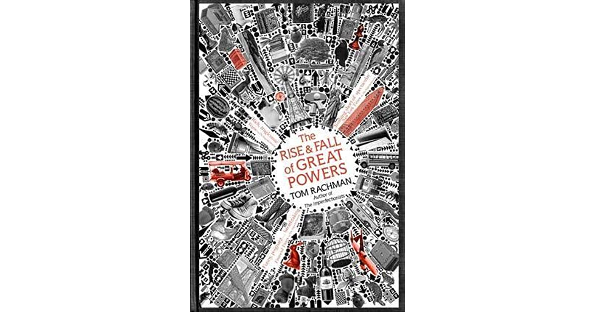 The Rise And Fall Of Great Powers by Tom Rachman — Reviews