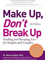 Make Up, Don't Break Up: Finding and Keeping Love for Singles and Couples