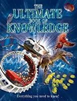 The Ultimate Book of Knowledge: Everything You Need to Know.