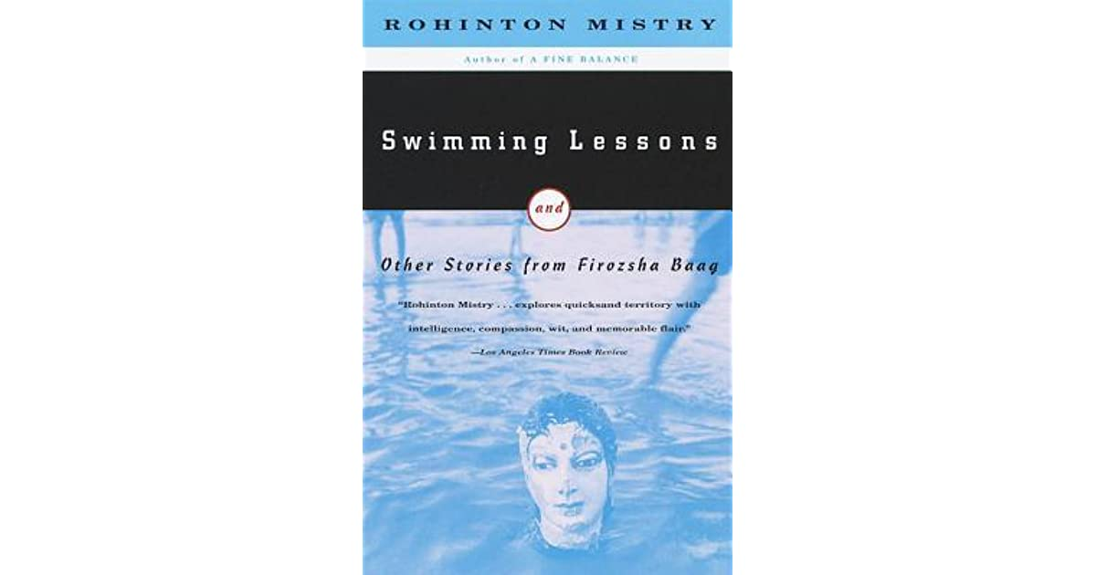 swimming lesson rohinton mistry Swimming lessons summary swimming lessons is the last story in the collection of short fiction that first brought rohinton mistry national attention in canada and subsequently the united states.