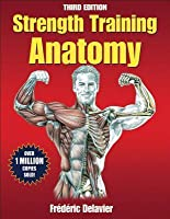 Strength Training Anatomy [with DVD]