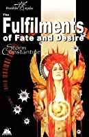 The Fulfilments Of Fate And Desire (Wraeththu Chronicles)
